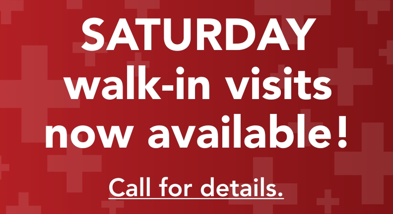Saturday Walk-in Visits Now Available